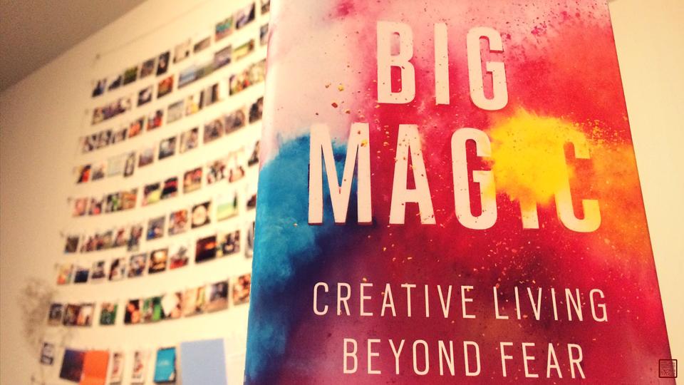 #BigMagic by Elizabeth Gilbert
