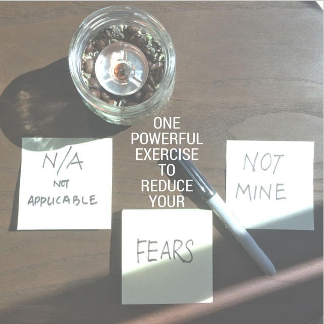 One powerful exercise to reduce your fears