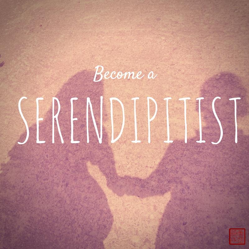 Become a Serendipidist